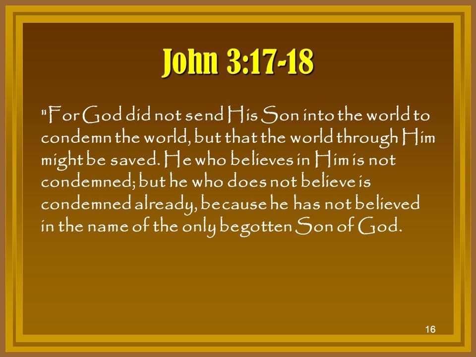 16 John 3:17-18