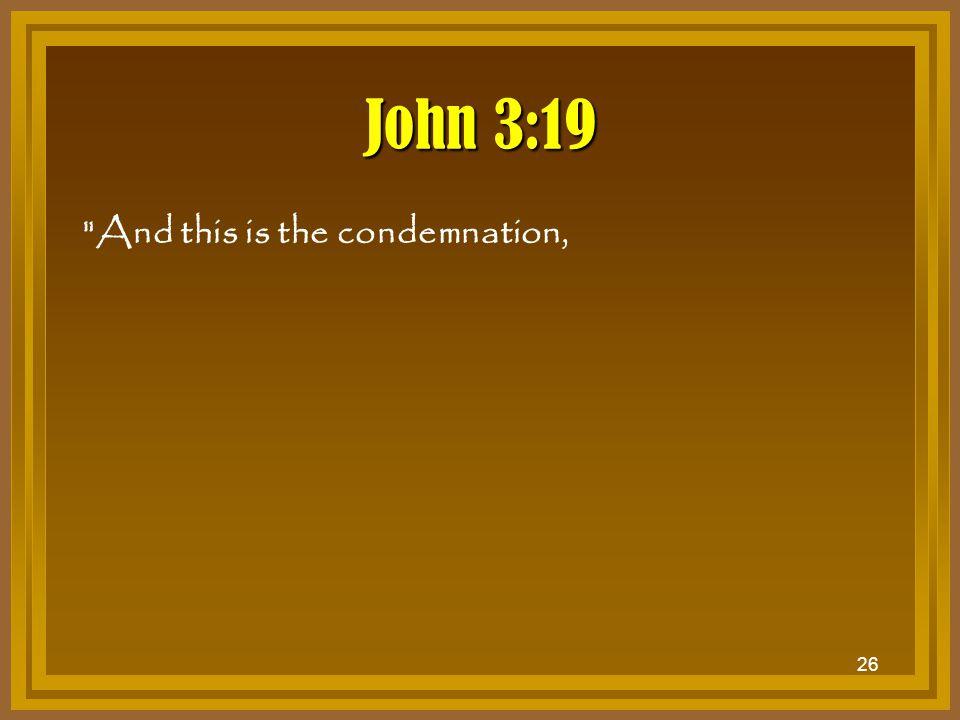 26 John 3:19