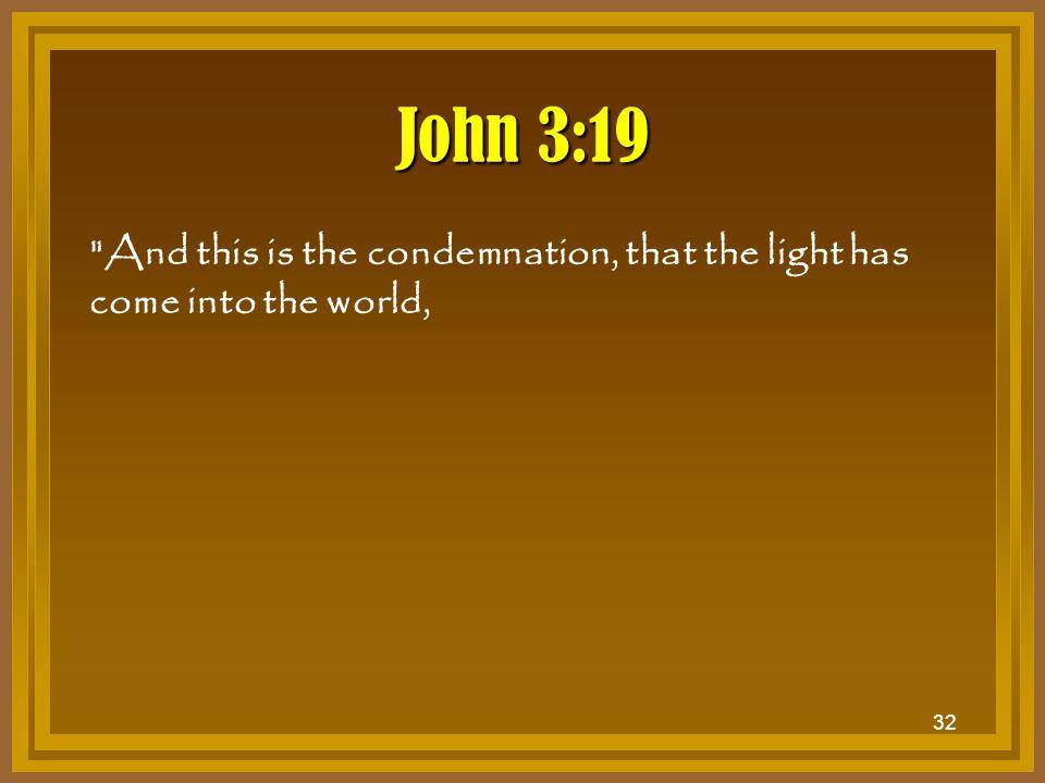 32 John 3:19