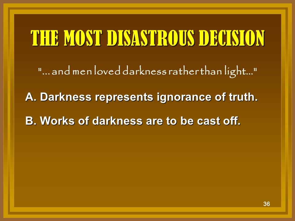 36 THE MOST DISASTROUS DECISION