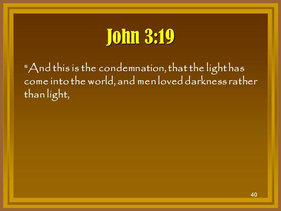 40 John 3:19