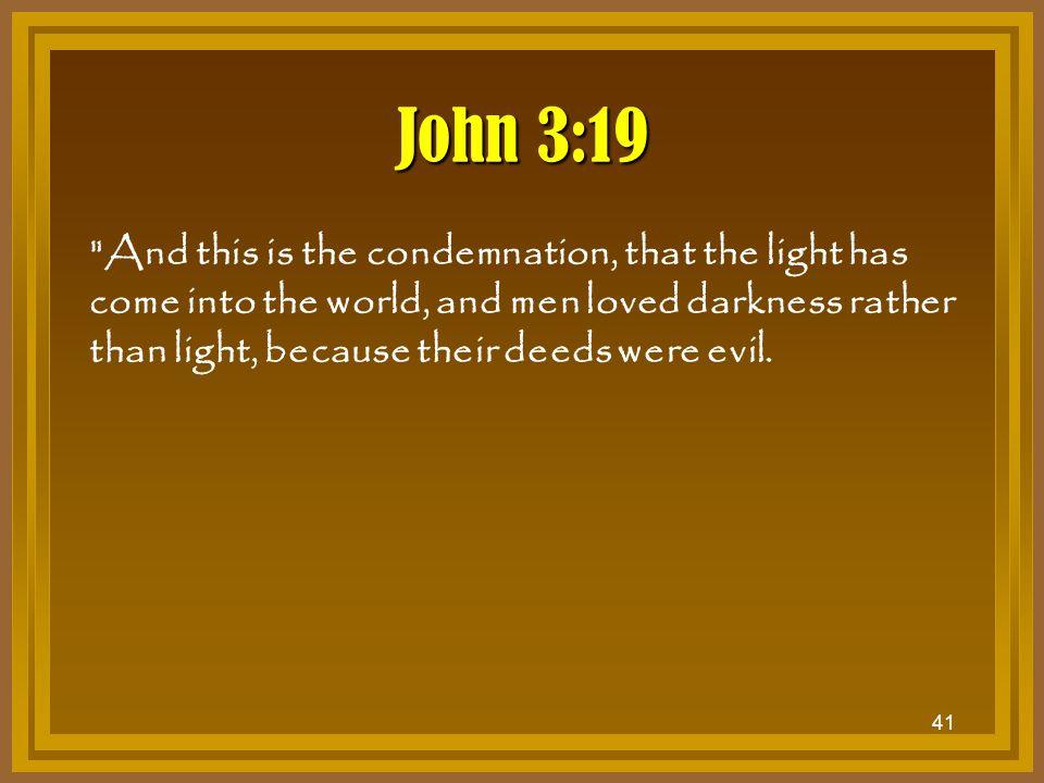 41 John 3:19