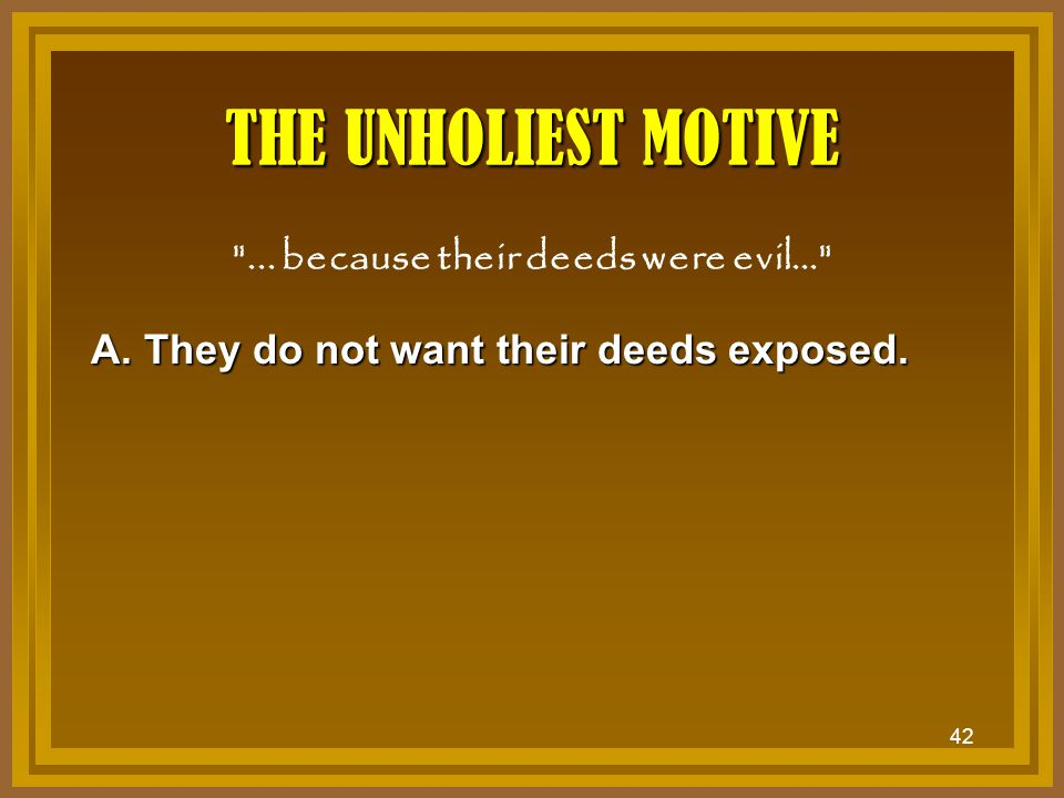 42 THE UNHOLIEST MOTIVE
