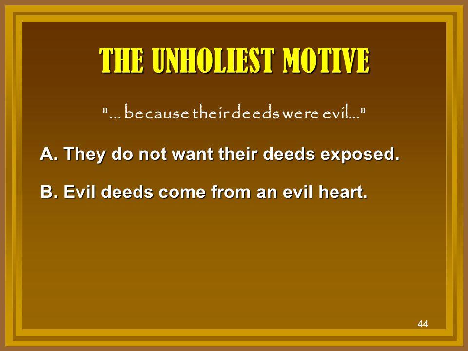 44 THE UNHOLIEST MOTIVE