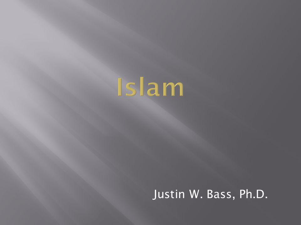 Justin W. Bass, Ph.D. Islam