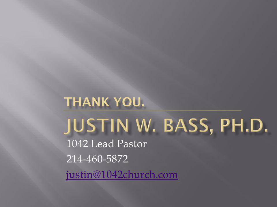 1042 Lead Pastor 214-460-5872 justin@1042church.com