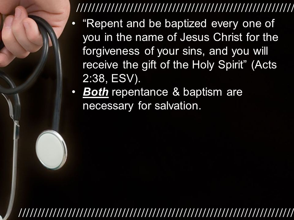 Both repentance & baptism are necessary for salvation.