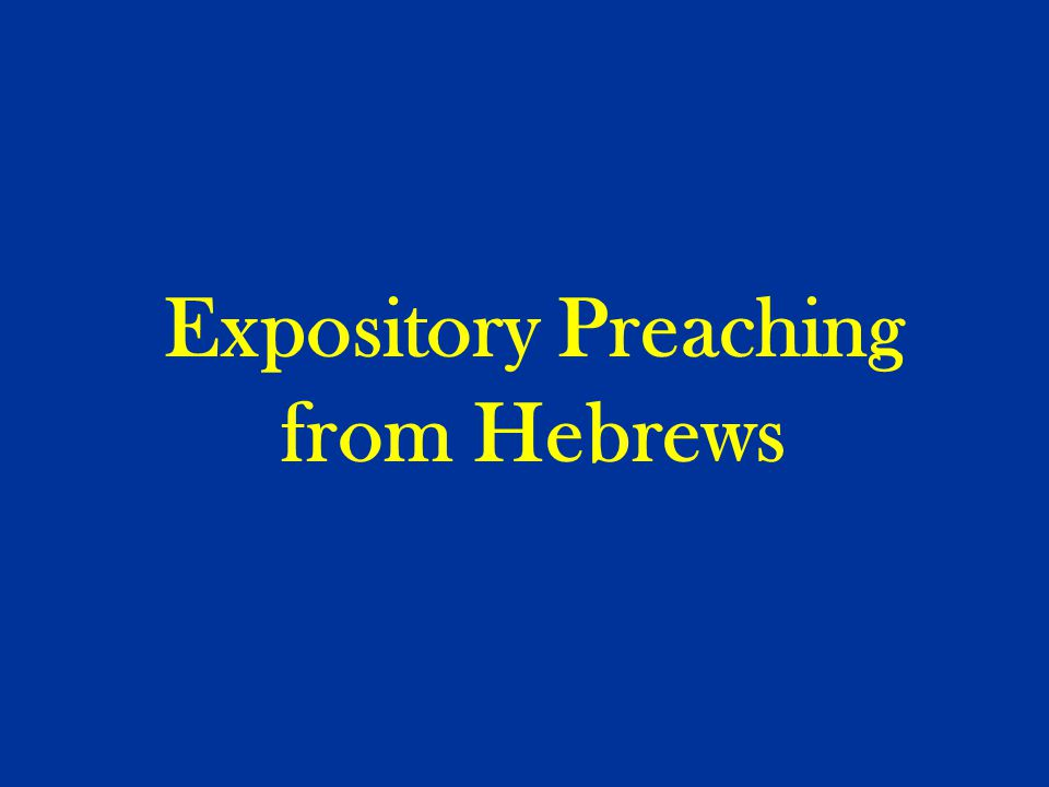 Expository Preaching from Hebrews