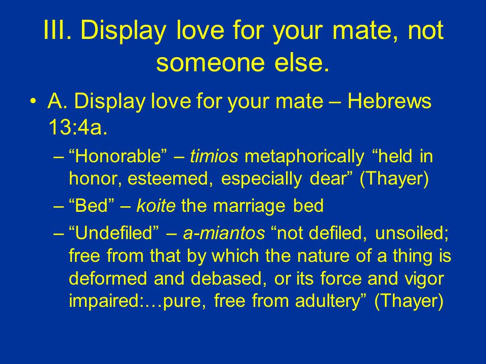 III. Display love for your mate, not someone else.