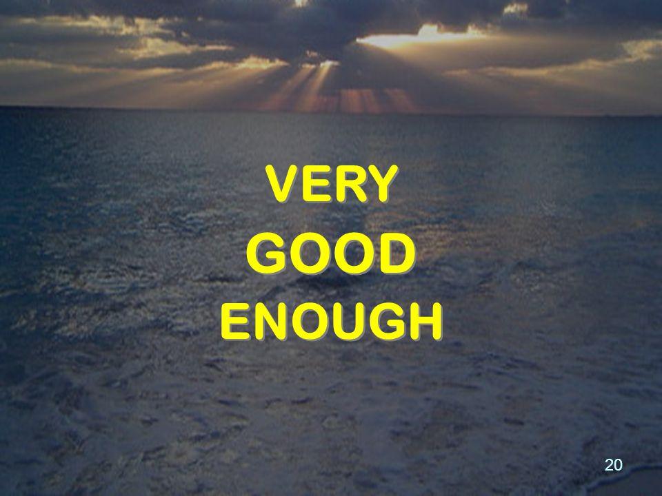20 GOOD VERY ENOUGH