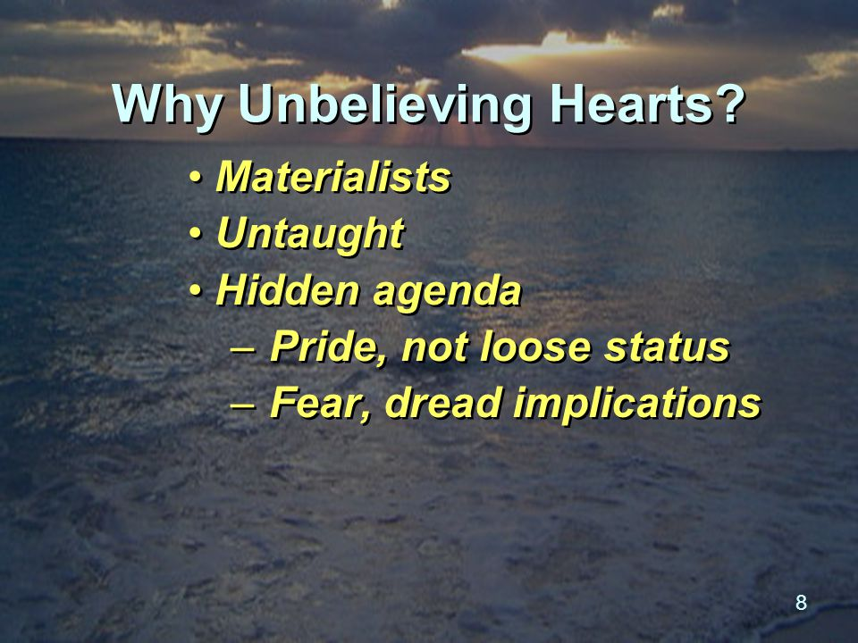 8 Why Unbelieving Hearts.