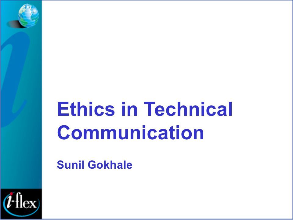Ethics in Technical Communication Sunil Gokhale