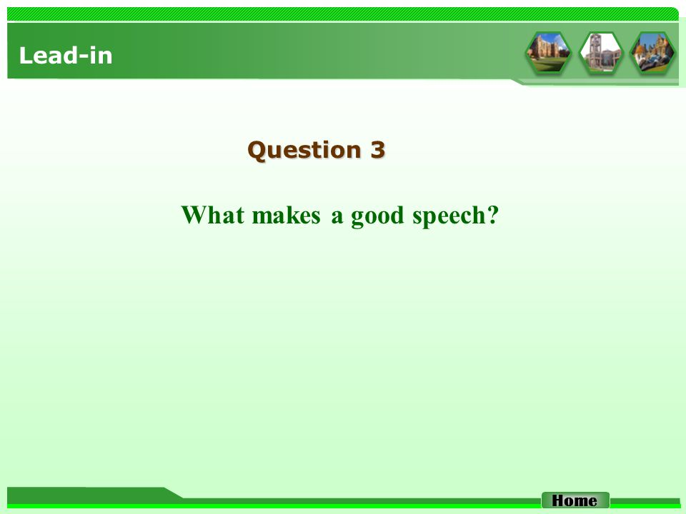 Lead-in What makes a good speech? Question 3 Home