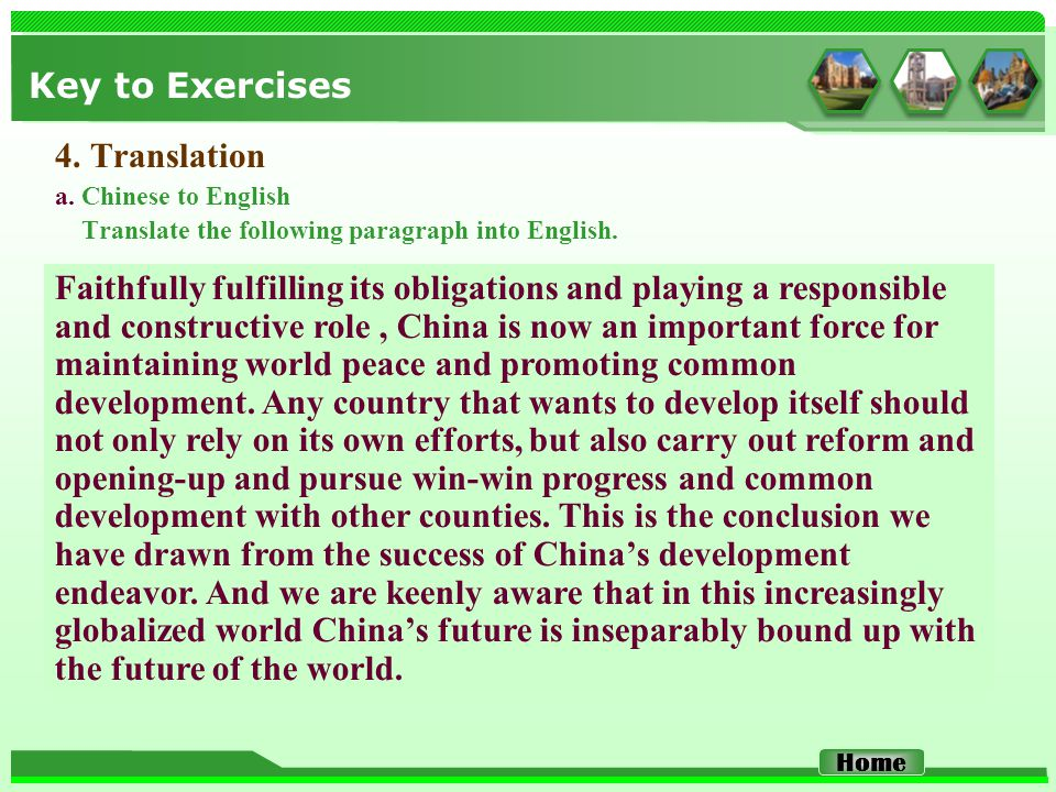 Key to Exercises 4. Translation a. Chinese to English Translate the following paragraph into English. Faithfully fulfilling its obligations and playin