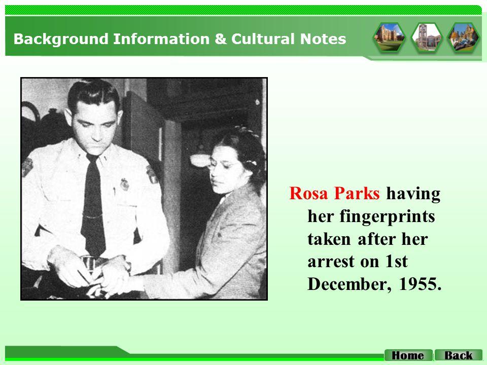Background Information & Cultural Notes Rosa Parks having her fingerprints taken after her arrest on 1st December, 1955.