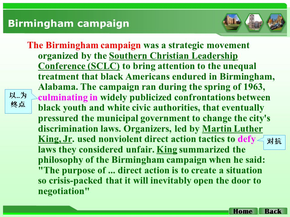 Birmingham campaign The Birmingham campaign was a strategic movement organized by the Southern Christian Leadership Conference (SCLC) to bring attenti