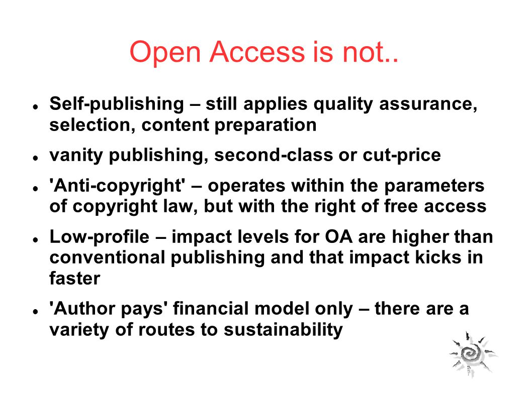 Open Access is not..