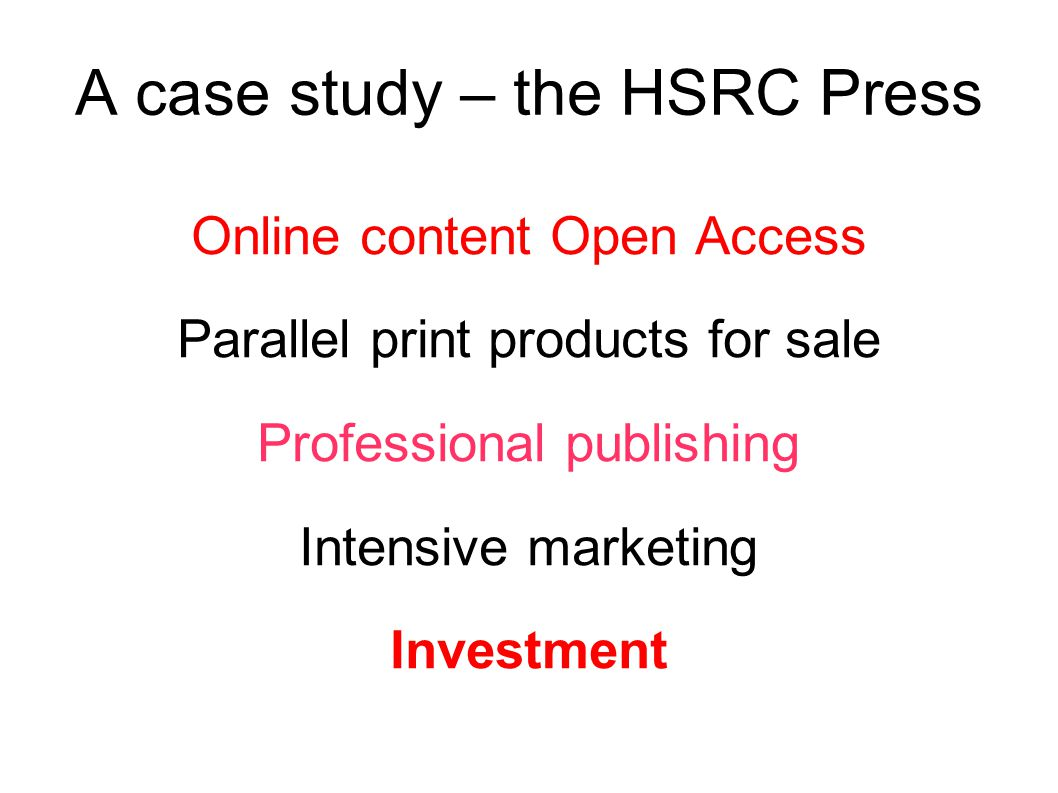 A case study – the HSRC Press Online content Open Access Parallel print products for sale Professional publishing Intensive marketing Investment