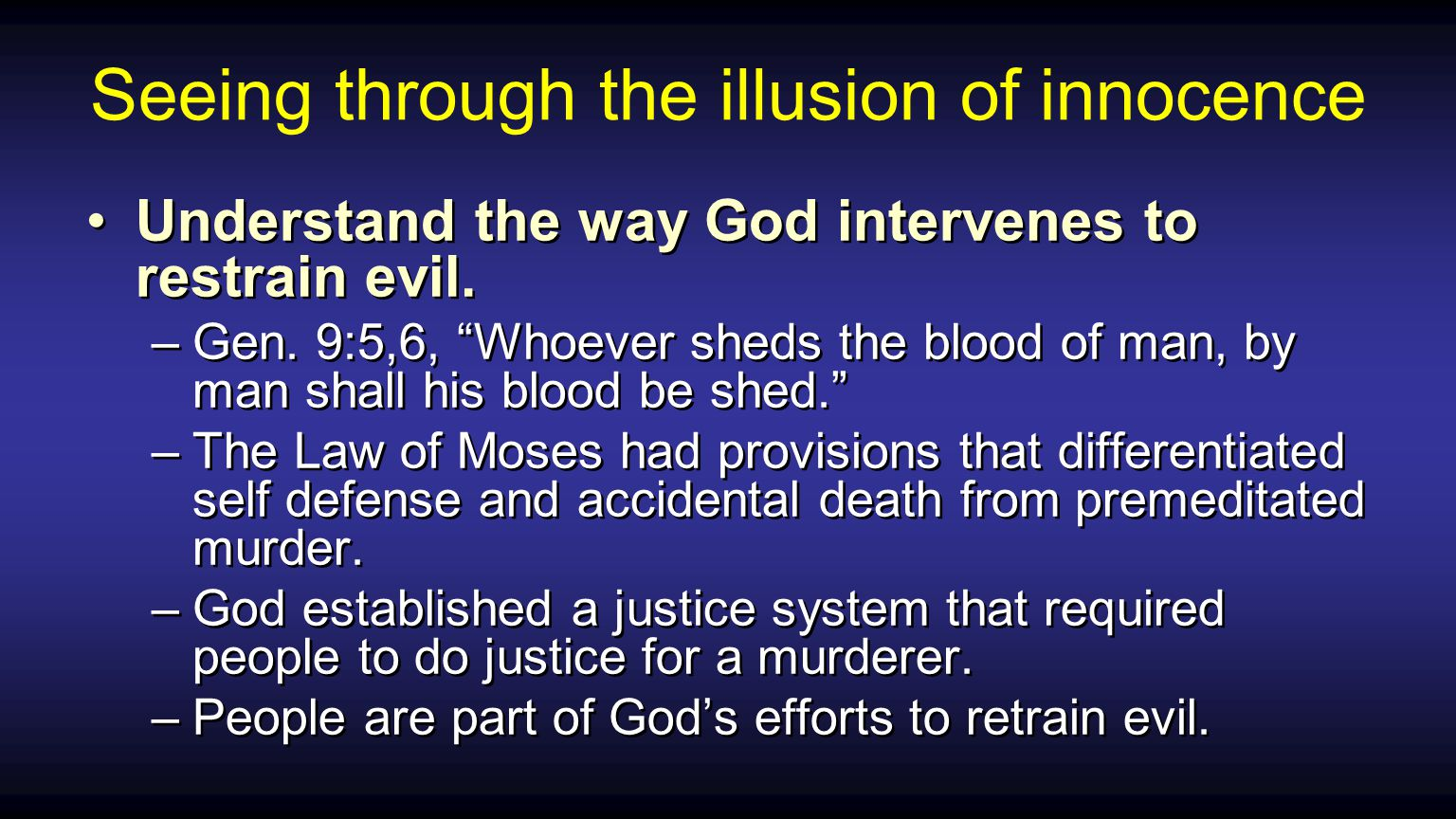 Seeing through the illusion of innocence Understand the way God intervenes to restrain evil.