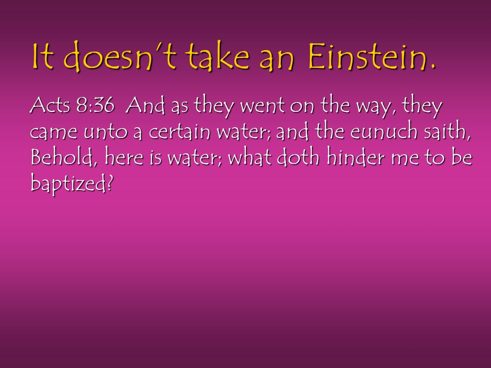 It doesn't take an Einstein.