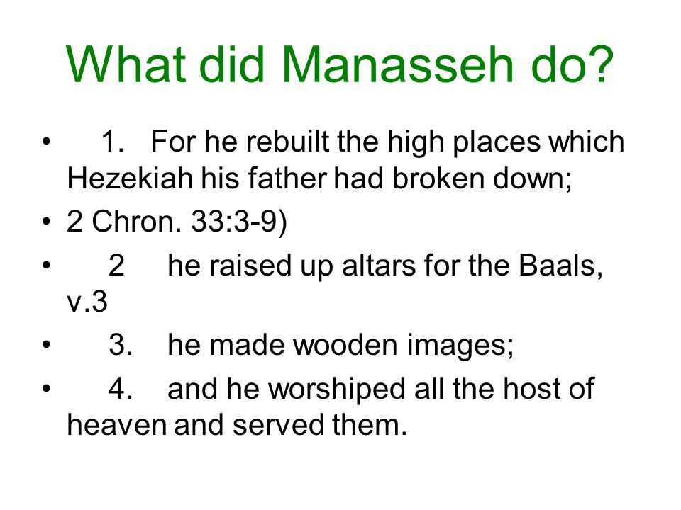 What did Manasseh do. 1.