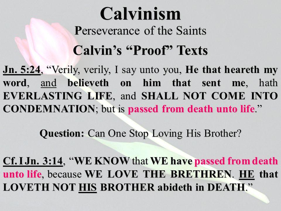 Calvin's Proof Texts Calvinism Jn.