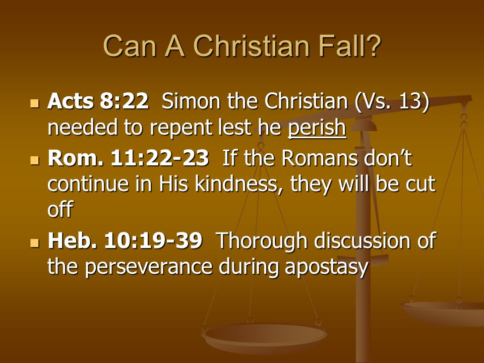 Can A Christian Fall. Acts 8:22 Simon the Christian (Vs.