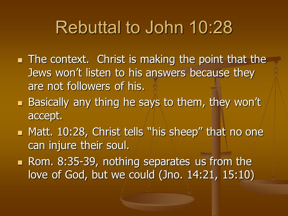 Rebuttal to John 10:28 The context.