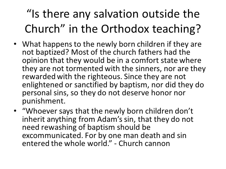 Is there any salvation outside the Church in the Orthodox teaching.