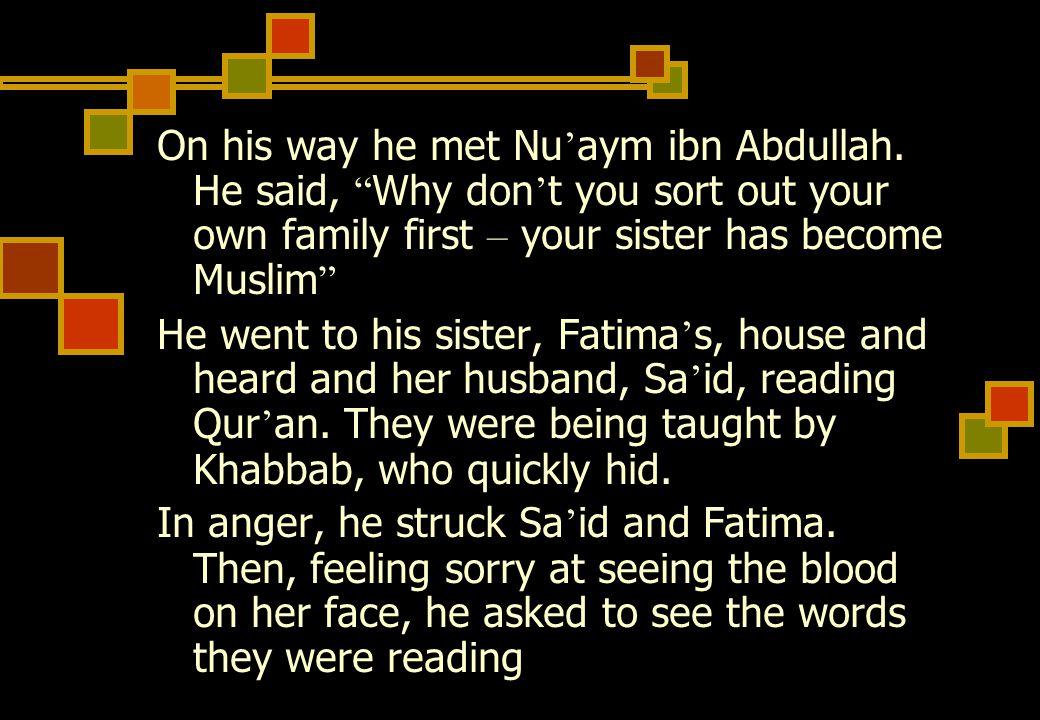 On his way he met Nu ' aym ibn Abdullah.
