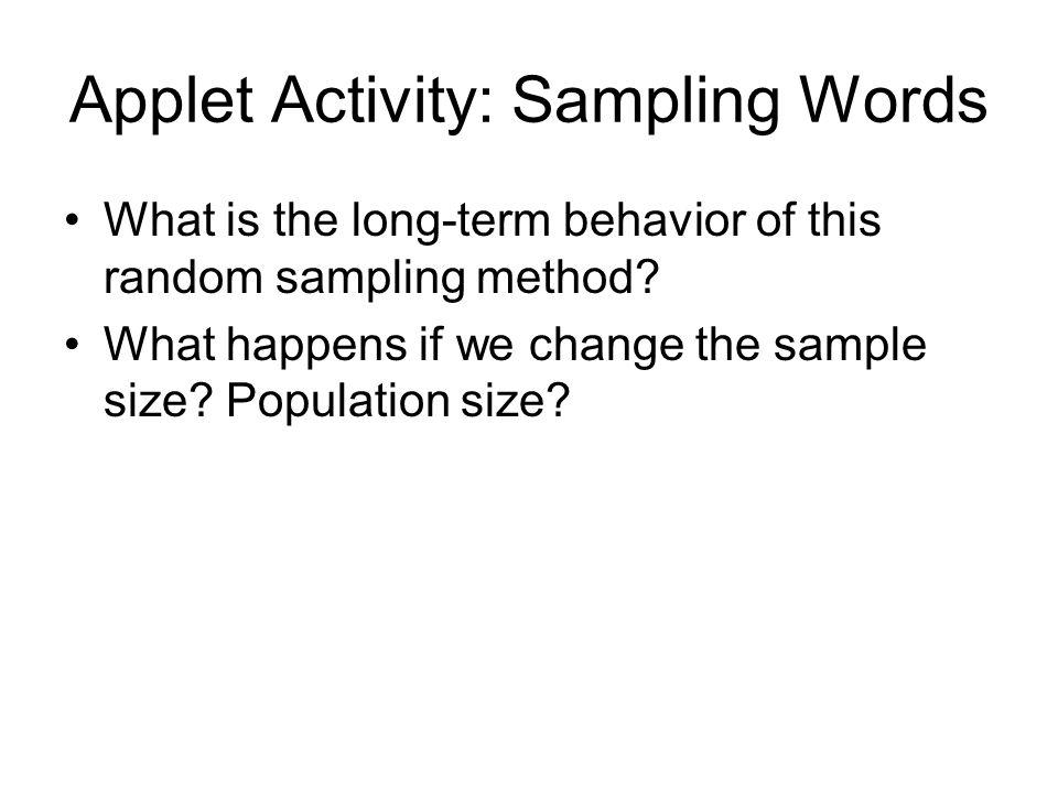 Applet Activity: Sampling Words What is the long-term behavior of this random sampling method.