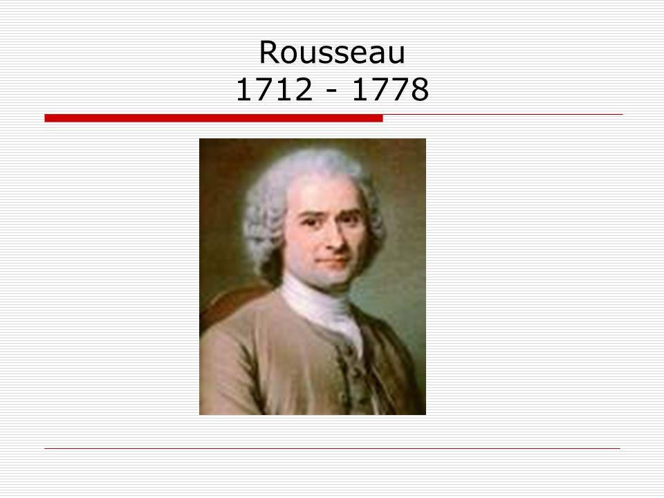Rousseau 1712 - 1778