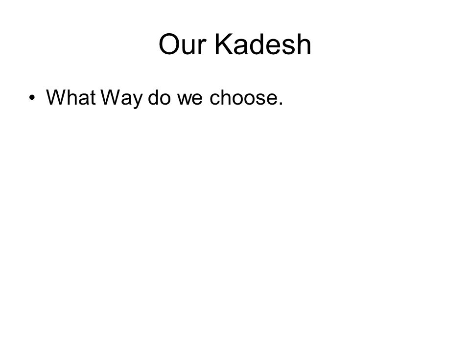 What Way do we choose.