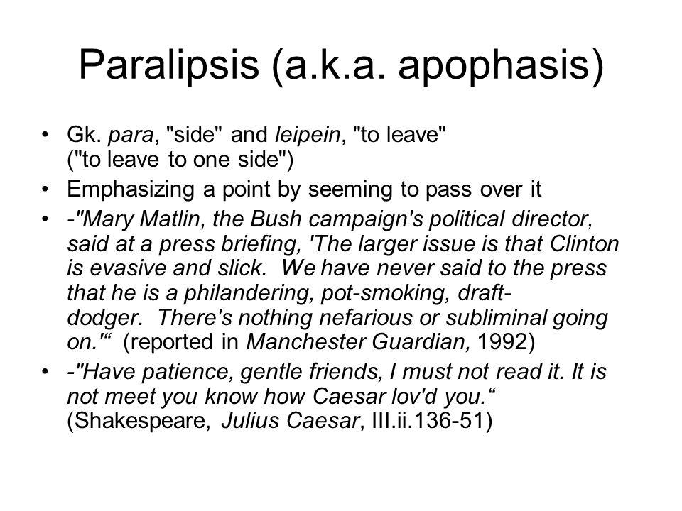 Paralipsis (a.k.a. apophasis) Gk.