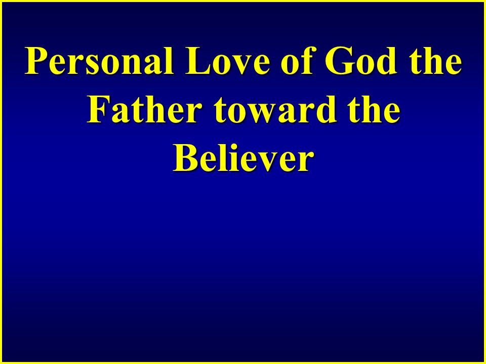Personal Love of God the Father toward the Believer