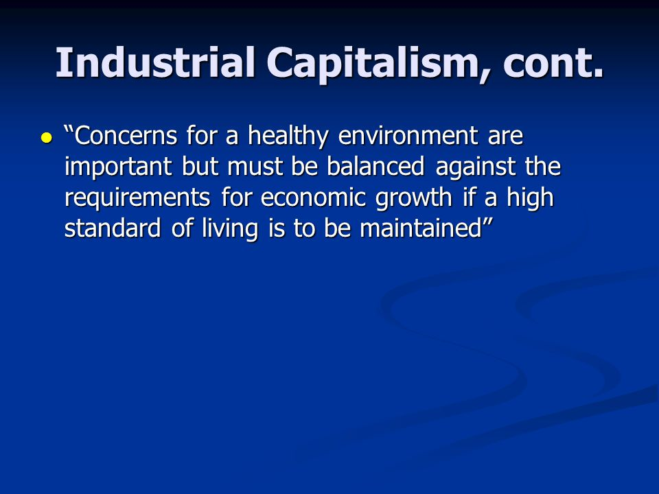 Industrial Capitalism, cont.