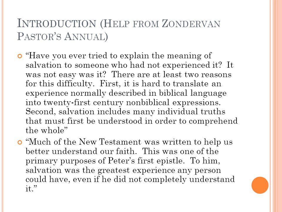 I NTRODUCTION (H ELP FROM Z ONDERVAN P ASTOR ' S A NNUAL ) Have you ever tried to explain the meaning of salvation to someone who had not experienced it.