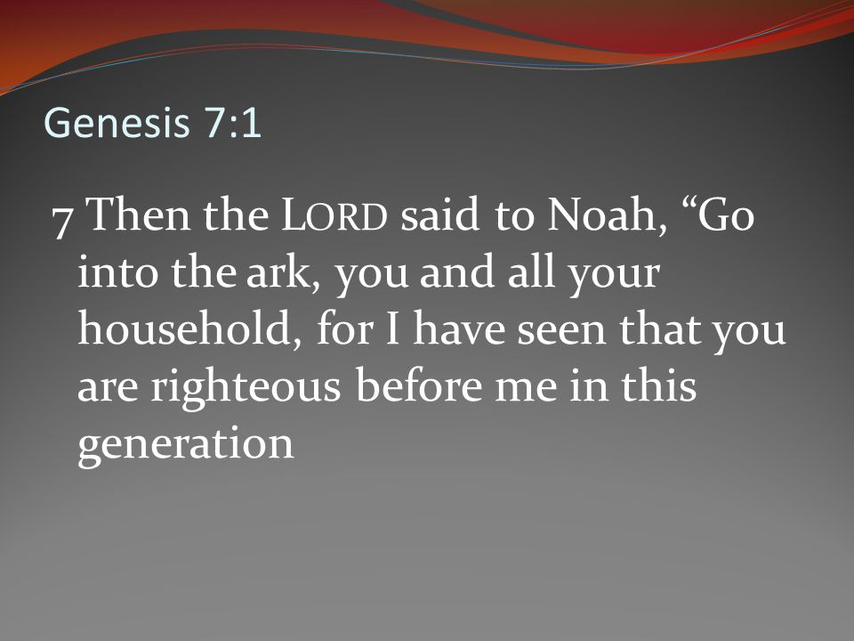 Only Noah was left, and those who were with him in the ark.