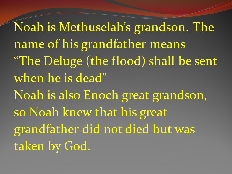 For 600 years Noah heard the story of the coming judgement.