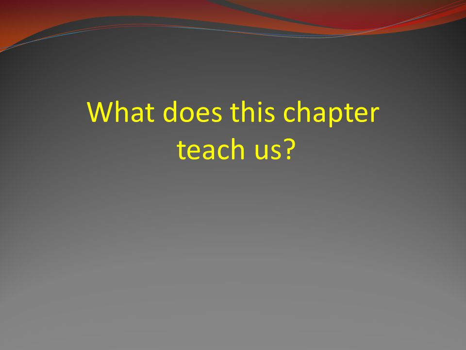 What does this chapter teach us?