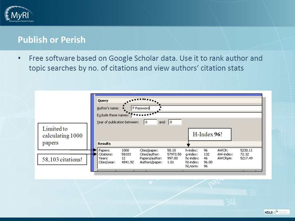 Publish or Perish Free software based on Google Scholar data. Use it to rank author and topic searches by no. of citations and view authors' citation