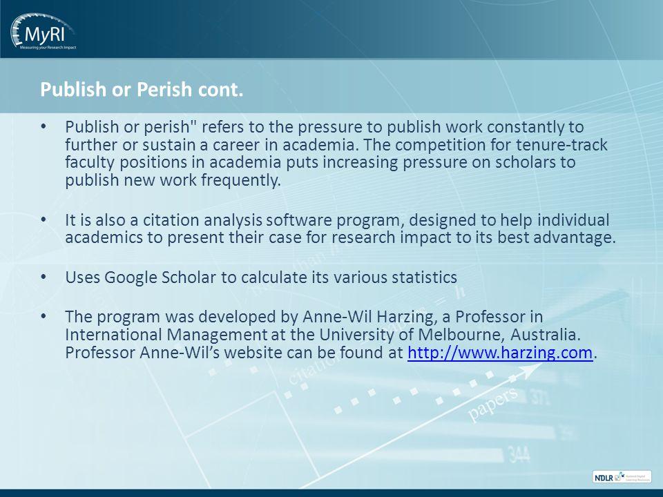 Publish or Perish cont. Publish or perish