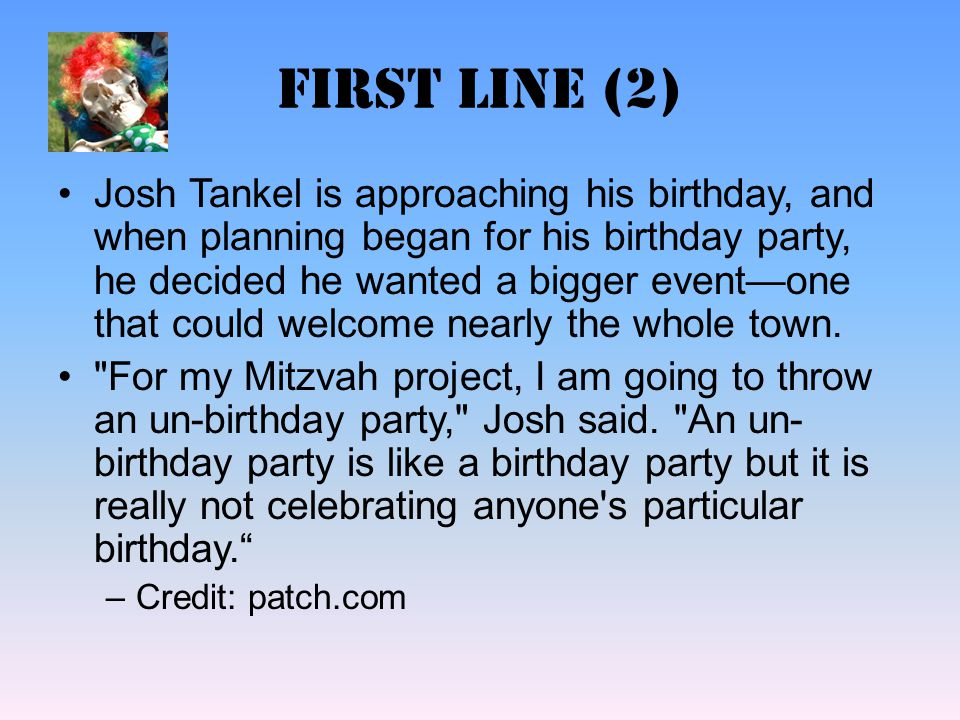 First line (2) Josh Tankel is approaching his birthday, and when planning began for his birthday party, he decided he wanted a bigger event—one that could welcome nearly the whole town.