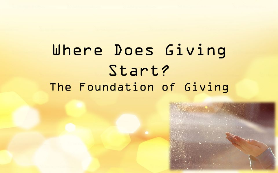 Where Does Giving Start? The Foundation of Giving