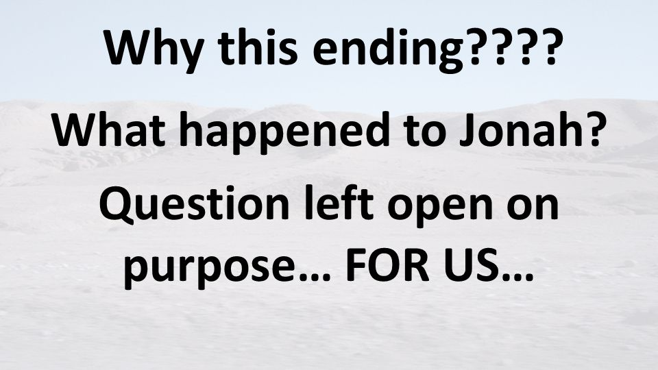 Why this ending What happened to Jonah Question left open on purpose… FOR US…