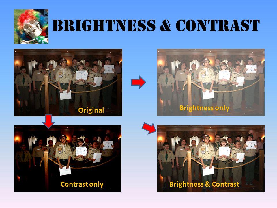 Brightness & contrast Original Brightness only Contrast onlyBrightness & Contrast