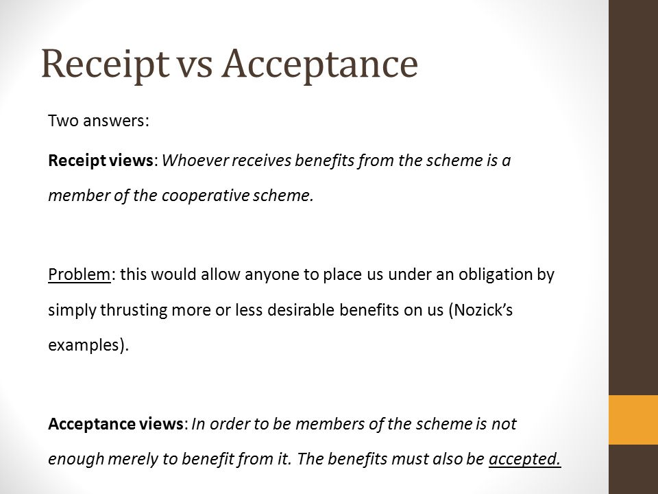 Receipt vs Acceptance Two answers: Receipt views: Whoever receives benefits from the scheme is a member of the cooperative scheme.