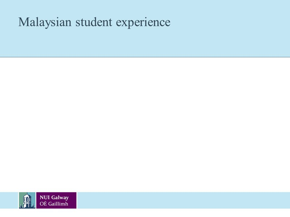 Malaysian student experience