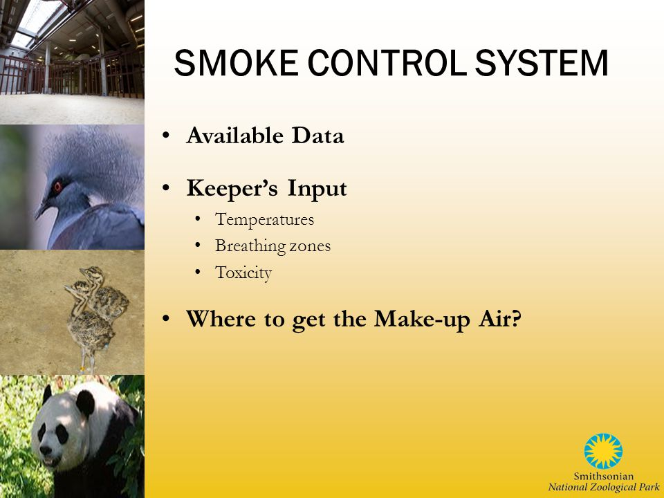 SMOKE CONTROL SYSTEM Available Data Keeper's Input Temperatures Breathing zones Toxicity Where to get the Make-up Air?