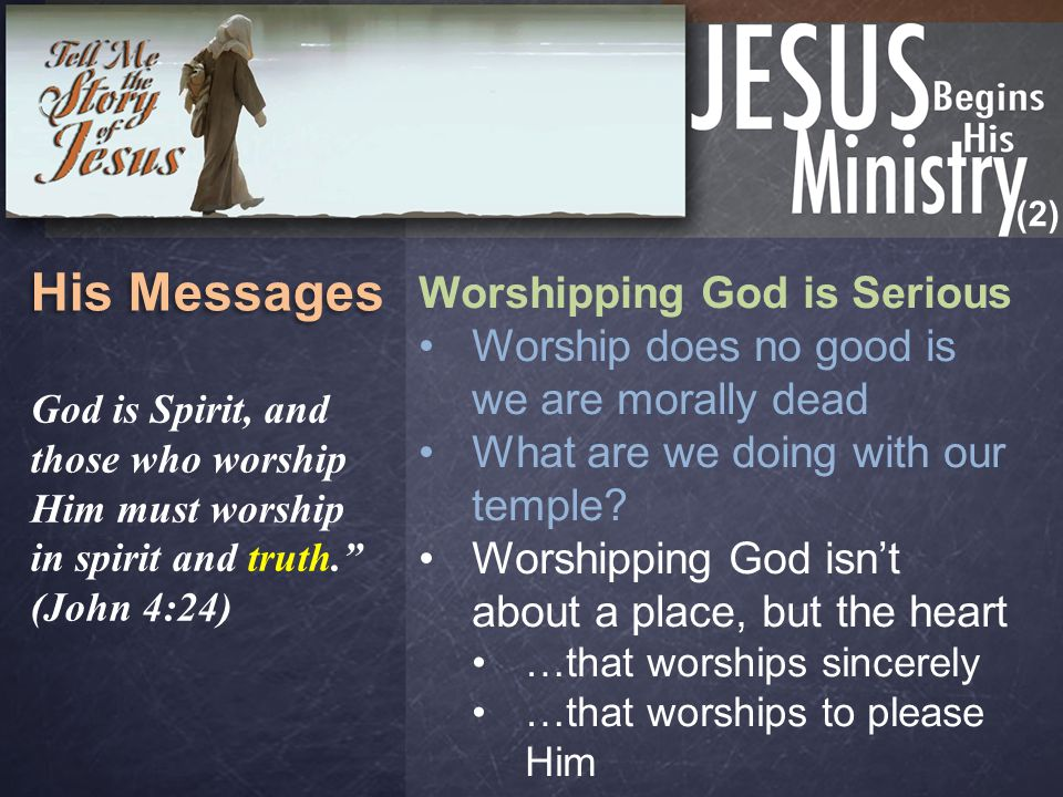 (2) His Messages Worshipping God is Serious Worship does no good is we are morally dead What are we doing with our temple? Worshipping God isn't about